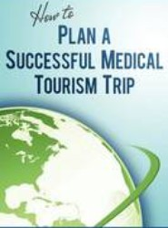 How to Plan a Successful Medical Tourism Trip