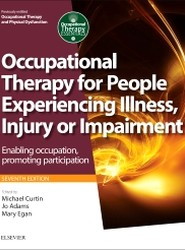 Occupational Therapy for People Experiencing Illness, Injury or Impairment[previously entitled Occupational Therapy and Physical Dysfunction]
