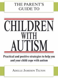 The Parent's Guide to Children with Autism