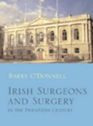 Irish Surgeons and Surgery in the Twentieth Century