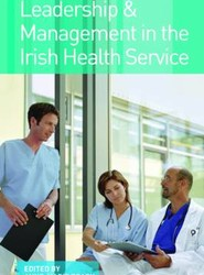 Leadership and Management in the Irish Health Service