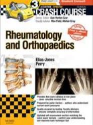 Crash Course Rheumatology and Orthopaedics Updated Print + eBook edition