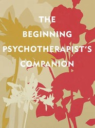 The Beginning Psychotherapist's Companion