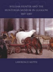 William Hunter and the Hunterian Museum in Glasgow, 1807-2007