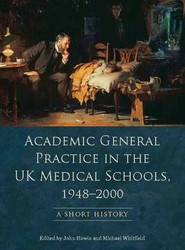 Academic General Practice in the UK Medical Schools, 1948--2000