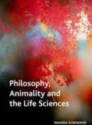 Philosophy, Animality and the Life Sciences