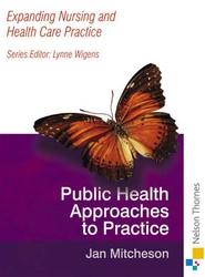 Expanding Nursing and Health Care Practice - Public Health Nursing