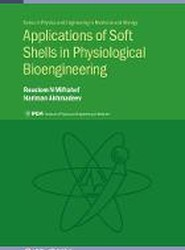 Applications of Soft Shells in Physiological Bioengineering
