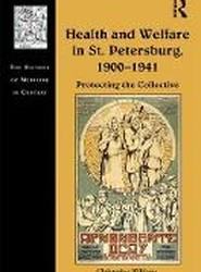 Health and Welfare in St. Petersburg, 1900-1941