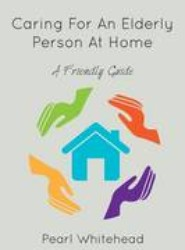 Caring for an Elderly Person at Home
