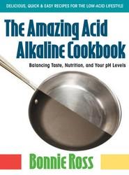 The Amazing Acid Alkaline Cookbook