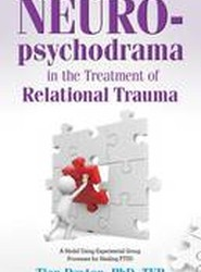 Neuropsychodrama in the Treatment of Relational Trauma
