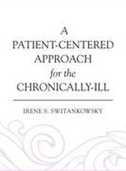 A Patient-Centered Approach for the Chronically-Ill