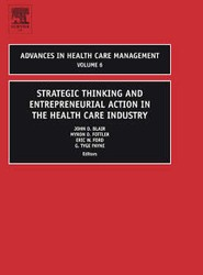 Strategic Thinking and Entrepreneurial Action in the Health Care Industry
