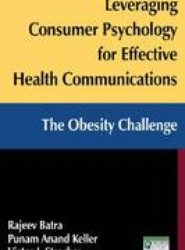 Leveraging Consumer Psychology for Effective Health Communications