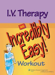 I.V. Therapy: An Incredibly Easy Workout