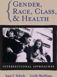 Gender, Race, Class and Health