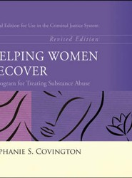 Helping Women Recover: Special Edition for Use in the Criminal Justice System