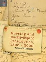 Nursing and the Privilege of Prescription, 1893-2000