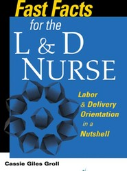 Fast Facts for the L & D Nurse
