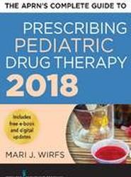 The APRN's Complete Guide to Prescribing Pediatric Drug Therapy 2