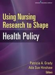Using Nursing Research to Shape Health Policy