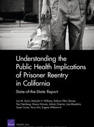 Understanding the Public Health Implications of Prisoner Reentry in California