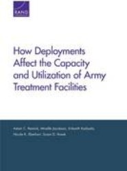 How Deployments Affect Tej Capacity and Utilization of Army Treatment Facilities