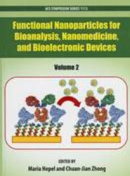 Functional Nanoparticles for Bioanalysis, Nanomedicine, and Bioelectronic Devices: Volume 2