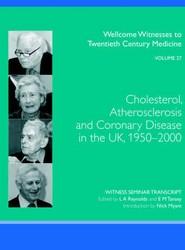 Cholesterol, Atherosclerosis and Coronary Disease in the UK, 1950-2000: v. 27