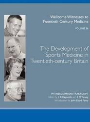 The Development of Sports Medicine in Twentieth-century Britain