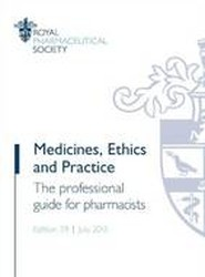 Medicines, Ethics and Practice: The Professional Guide for Pharmacists 2015