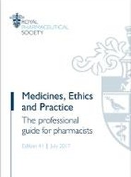 Medicines, Ethics and Practice: The Professional Guide for Pharmacists 2017