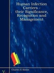 Human Infection Carriers - Their Significance, Recognition and Management