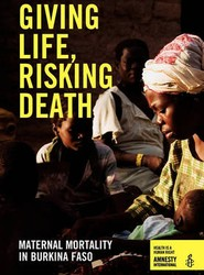 Giving Life, Risking Death - Maternal Mortality in Burkina Faso
