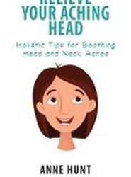 Relieve Your Aching Head