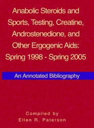 Anabolic Steroids and Sports, Testing, Creatine, Androstenedione, and Other Ergogenic Aids Spring 1998-Spring 2005