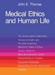 Medical Ethics and Human Life