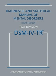 Diagnostic and Statistical Manual of Mental Disorders, Fourth Edition, Text Revision (DSM-IV-TR®)