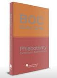 BOC Study Guide: Phlebotomy Certification Examinations