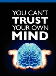 You Can't Trust Your Oun Mind