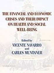 The Financial and Economic Crises and Their Impact on Health and Social Well-Being