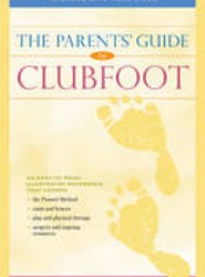 The Parents' Guide to Clubfoot