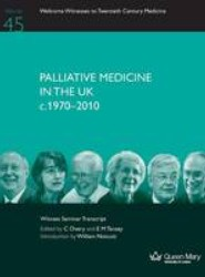 Palliative Medicine in the UK C.1970 - 2010