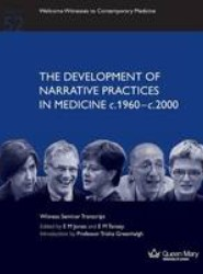 The Development of Narrative Practices in Medicine C.1960-C.2000