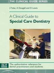 A Clinical Guide to Special Care Dentistry