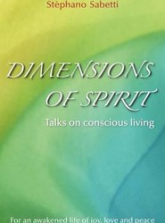 Dimensions of Spirit Talks on Conscious Living