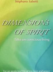 Dimensions of Spirit Talks on Conscious Living