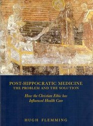Post-Hippocratic Medicine: The Problem and the Solution