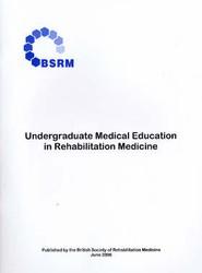 Undergraduate Medical Education in Rehabilitation Medicine
